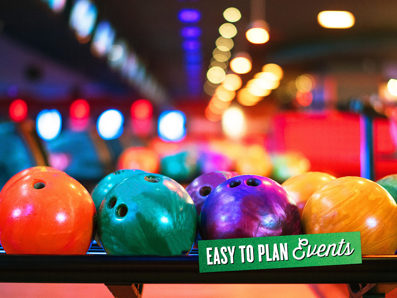 Ball return with bowling balls. 'Easy to Plan Events' is written on top in green foil.